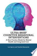 Ultra Brief Cognitive Behavioral Interventions