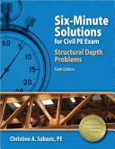 Six Minute Solutions for Civil PE Exam Structural Depth Problems