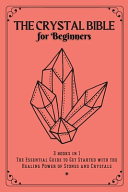 The Crystal Bible For Beginners