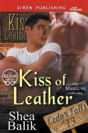 Kiss of Leather  Cedar Falls 13   Siren Publishing Allure Manlove