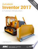 Autodesk Inventor 2017 A Tutorial Introduction