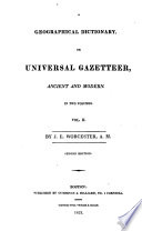 Geographical Dictionary, Or Universal Gazetteer, Ancient and Modern