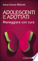 Adolescenti e adottati. Maneggiare con cura