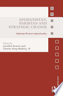 Afghanistan  Pakistan and Strategic Change