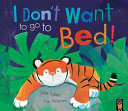 I Don T Want To Go To Bed