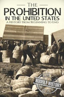Prohibition In The United States A History From Beginning To End
