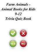 Farm Animals   Animal Books for Kids 9 12 Trivia Quiz Book