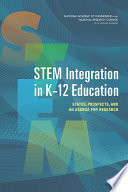 STEM Integration in K 12 Education
