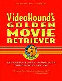 Videohound s Golden Movie Retriever 2005 Book PDF