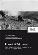 I Leoni di Takrouna  Il 66   Reggimento fanteria Trieste in Africa settentrionale  1941 1943