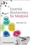 Essential Biochemistry for Medicine