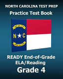 North Carolina Test Prep Practice Test Book Ready End of grade Ela Reading Grade 4