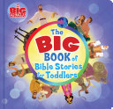The Big Book of Bible Stories for Toddlers Book