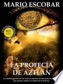 La profec  a de Aztl  n
