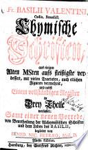 Fr. Basilii Valentini ... Chymische Schriften
