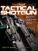 The Gun Digest Book of the Tactical Shotgun