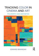 Tracking Color in Cinema and Art: Philosophy and Aesthetics