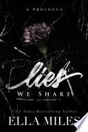 Lies We Share A Prologue