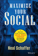 Maximize Your Social: A One-Stop Guide to Building a Social Media Strategy for Marketing and Business Success Book Cover