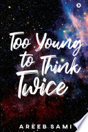 Too Young To Think Twice