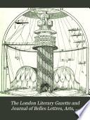 The London Literary Gazette And Journal Of Belles Lettres, Arts, Sciences, Etc : ...