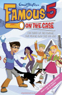Famous 5 on the Case: Case File 23: The Case of the Snow, the Glow, and the Oh, No! Max Are The Children Of The Four Kids
