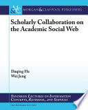Scholarly Communication on the Academic Social Web