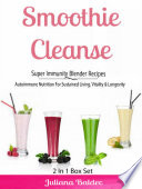 Smoothie Cleanse  Super Immunity Blender Recipes