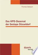 Das KPD-Dezernat der Gestapo Dsseldorf