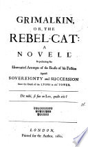 Grimalkin  or  The rebel cat  i e  A A  Cooper A satire on his intrigues with the duke of Monmouth