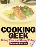 Cooking Geek  Going Raw and Going Paleo