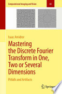 Mastering the Discrete Fourier Transform in One  Two or Several Dimensions