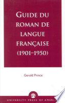 Guide du roman de langue française: 1901-1950 Description Of Each Work With Author S Name