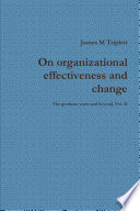 On organizational effectiveness and change  The graduate years and beyond  Vol  II