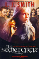 The Secret Circle: The Initiation and The Captive Part I TV Tie-in Edition by L. J. Smith