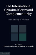 The International Criminal Court and Complementarity