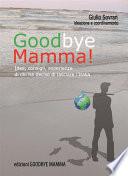 Goodbye Mamma  Idee  consigli  esparienze di chi ha deciso di lasciare l Italia