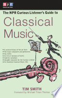 The NPR Curious Listener s Guide to Classical Music