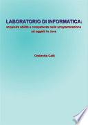 Laboratorio Di Informatica Acquisire Abilit E Competenze Nella Programmazione Ad Oggetti In Java