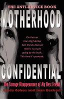 Motherhood Confidential