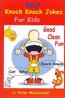 Best Knock Knock Jokes for Kids, Good Clean Fun