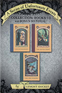 A Series of Unfortunate Events Collection  Books 1 3 with Bonus Material Of The Unlucky Baudelaire Siblings
