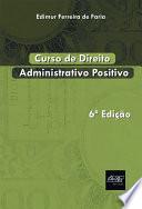 Curso de Direito Administrativo Positivo
