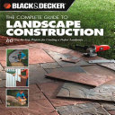 Black   Decker The Complete Guide to Landscape Construction