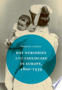 Day Nurseries   Childcare in Europe  1800   1939
