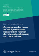Organisationales Lernen als erfolgsrelevantes Konstrukt im Rahmen der Internationalisierung von Unternehmen