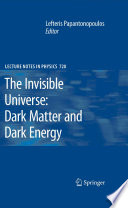 The Invisible Universe Dark Matter And Dark Energy