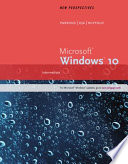 New Perspectives Microsoft Windows 10 Intermediate