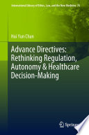 Advance Directives Rethinking Regulation Autonomy Healthcare Decision Making