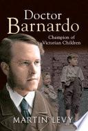 Doctor Barnardo  Champion of Victorian Children